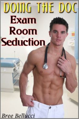 Doing the Doc: Exam Room Seduction (straight male gay seduction)