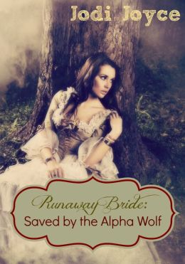 Runaway Bride, Saved by the Alpha Wolf