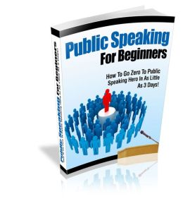 Public Speaking For Beginners: How To Go Zero To Public Speaking Hero In As Little As 3 Days!