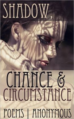 Shadow, Chance & Circumstance