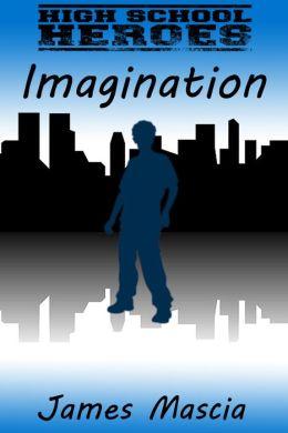 High School Heroes: Imagination