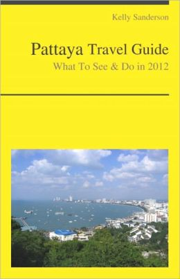 Pattaya, Thailand Travel Guide - What To See & Do