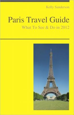Paris, France Travel Guide - What To See & Do
