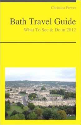 Bath Travel Guide - What To See & Do