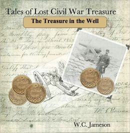 Tales of Lost Civil War Treasures - The Treasure in the Well