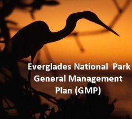Everglades National Park - General Management Plan (GMP) ( plan, scheme, design, schedule, blueprint, arrangements, steering, move, movement, exercise, application, management )