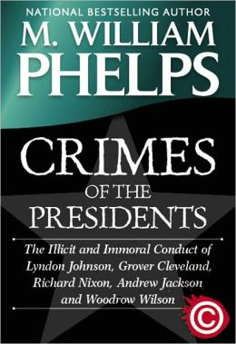 CRIMES OF THE PRESIDENTS