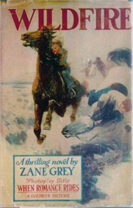 Wildfire: A Western, Fiction and Literature Classic By Zane Grey! AAA+++