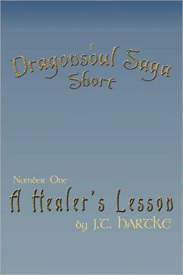 A Healer's Lesson - A Dragonsoul Saga Short