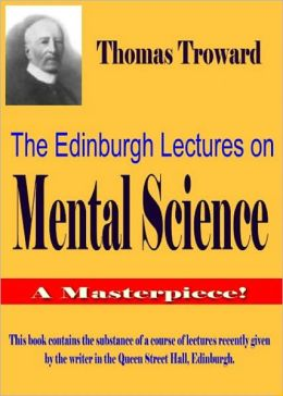 . The Edinburgh Lectures on Mental Science
