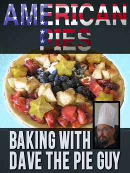 American Pies - Baking With Dave the Pie Guy