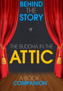 The Buddha in the Attic - Behind the Story (A Book Companion)