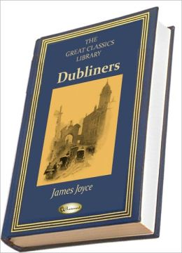 Dubliners (THE GREAT CLASSICS LIBRARY)