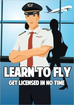 Learn To Fly: Get licensed in No Time