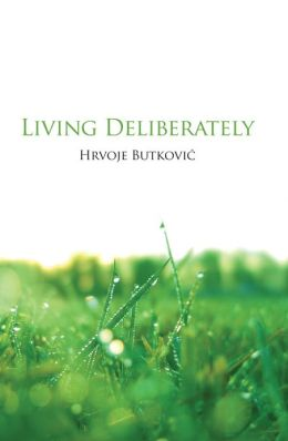 Living Deliberately