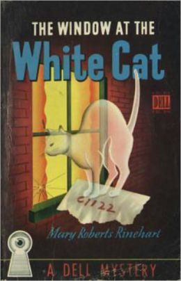 The Window at the White Cat: A Fiction and Literature, Mystery/Detective Classic By Mary Roberts Rinehart! AAA+++