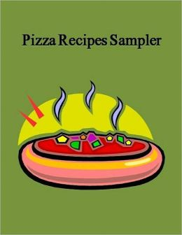 Your Kitchen Guide eBook - Pizza Recipes Sampler - Whether you are a beginner or a bit more experienced Then this is the book for you....