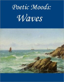 Poetic Moods: Waves
