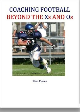 Coaching Football--Beyond the Xs and Os