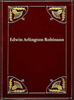 Poems of Edwin Arlington Robinson