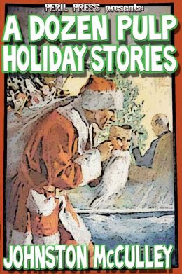 A Dozen Pulp Holiday Stories [Illustrated]