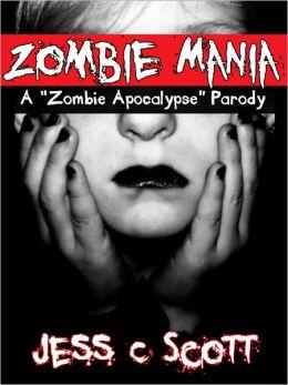 Zombie Mania: A Zombie Apocalypse Parody