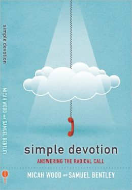 Simple Devotion: Answering the Radical Call