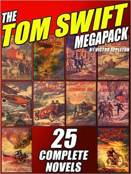 The Tom Swift Megapack: 25 Complete Novels
