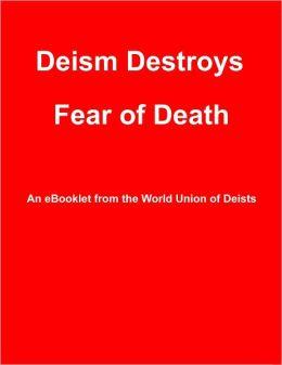 Deism Destroys Fear of Death