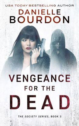 Vengeance for the Dead (Society Series #3)