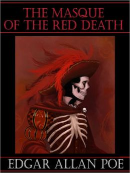 The Masque of the Red Death - Edgar Allen Poe