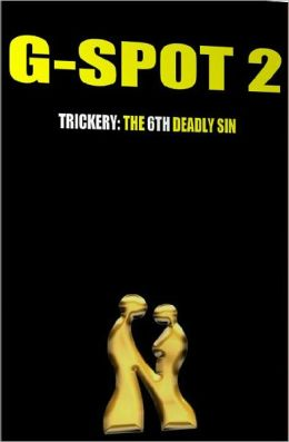 G-Spot 2, Trickery: The 6th Deadly Sin