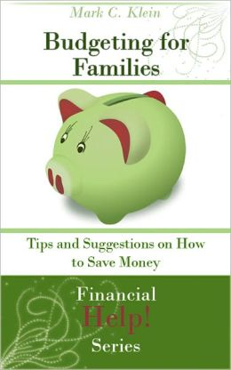 Budgeting for Families: Tips and Suggestions on How to Save Money