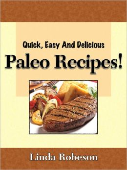 Paleo Diet Recipes: Delicious Recipes for A Healthier You!