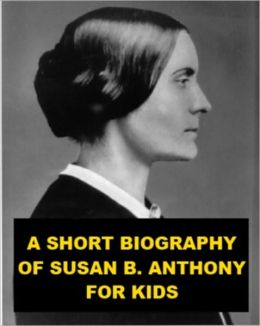 A Short Biography of Susan B. Anthony