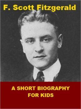 F. Scott Fitzgerald - A Short Biography for Kids