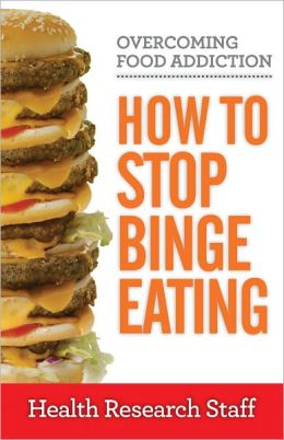Overcoming Food Addiction: How to Stop Binge Eating