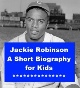 Jackie Robinson - A Short Biography for Kids