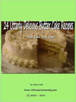 24 Utterly Delicious Butter Cake Recipes You Can Die For!