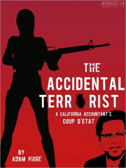 The Accidental Terrorist: A California Accountant's Coup d'Etat