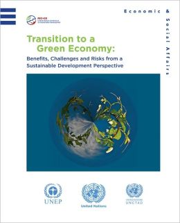 Transition to a Green Economy: Benefits, Challenges and Risks from a Sustainable Development Perspective