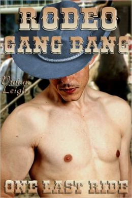 Rodeo Gang Bang Gay Cowboy Erotica