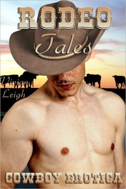 Rodeo Tales Cowboy Erotica Collection