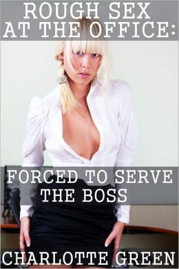 Rough Sex At The Office: Forced To Serve The Boss
