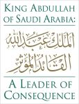 Book Cover Image. Title: King Abdullah of Saudi Arabia:  A Leader of Consequence, Author: S. Rob Sobhani