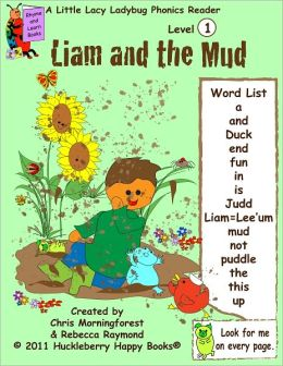 Liam and the Mud - A Level 1 Phonics Reader
