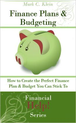 Finance Plans & Budgeting: How to Create the Perfect Finance Plan & Budget You Can Stick to!