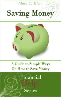 Saving Money: A Guide to Simple Ways to Save Money