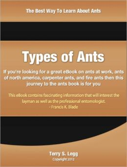 Types Of Ants: If you're looking for a great eBook on ants at work, ants of north america, carpenter ants, and fire ants then this journey to the ants book is for you