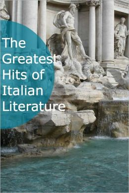 The Greatest Hits of Italian Literature